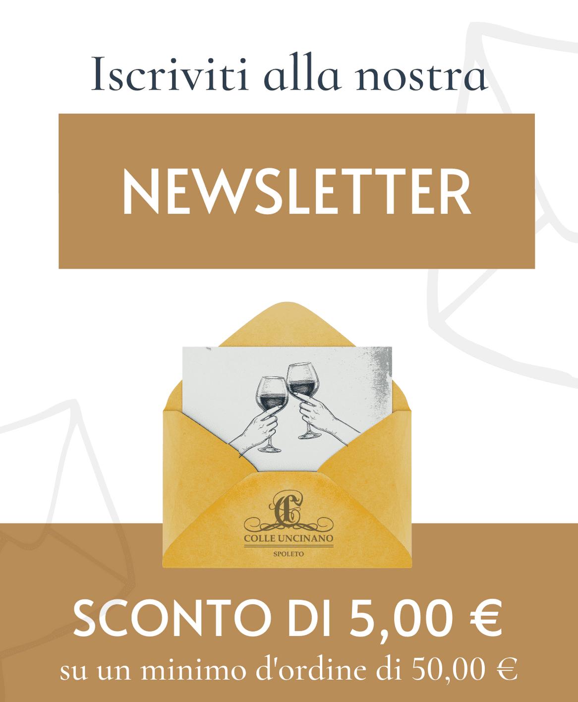 iscriviti alla nostra newsletter, per te subito uno sconto di 5€ su un ordine minimo di 50€